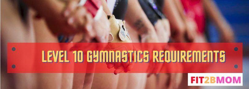 Level 10 gymnastics requirements