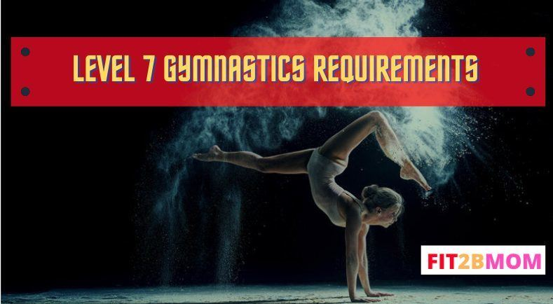 Level 7 gymnastics requirements