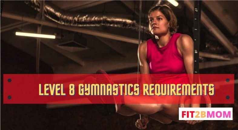 Level 8 gymnastics requirements